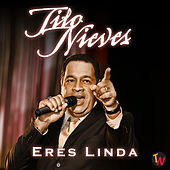 Eres Linda by Tito Nieves
