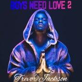 boys need love 2 (Remix) von Trevor Jackson