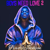 boys need love 2 (Remix) de Trevor Jackson