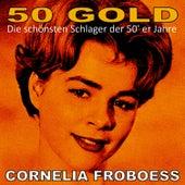 Cornelia Froboess: 50's Gold von Cornelia Froboess