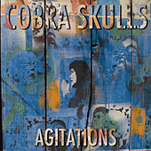 Agitations by Cobra Skulls