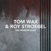 The Underground by Tom Wax