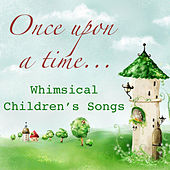 Once Upon a Time... Whimsical Children's Songs de Various Artists