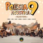 Poesia Acústica #9: Melhor Forma de Pineapple StormTV, L7NNON, Chris Mc, Xamã, Lourena, César Mc, Djonga