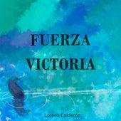 Fuerza y Victoria de Lorena Calderón