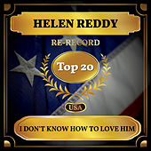 I Don't Know How to Love Him (Billboard Hot 100 - No 13) de Helen Reddy