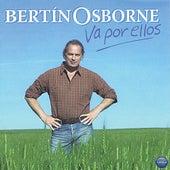 Va por Ellos de Bertín Osborne