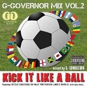 G-Governor Mix vol.2 Kick It Like A Ball von Various Artists