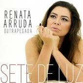 Sete de Luz de Renata Arruda