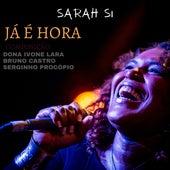 Já É Hora by Sarah Si