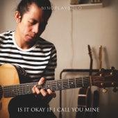 Is It Okay If I Call You Mine von Ninoplaysolo
