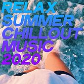 Relax Summer Chillout Music 2020 von Various Artists