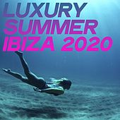 Luxury Summer Ibiza 2020 (Chillout And Electronic Lounge Music Ibiza 2020) by Various Artists