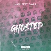 Ghosted de Nanii