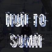 Nun To Sumn (Keep It Together) de Ruckey