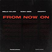 FROM NOW ON by Mello Major