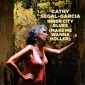 Inner City Blues (Makes Me Wanna Holler) by Cathy Segal-Garcia