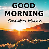 Good Morning Country Music de Various Artists