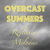 Overcast Summers Reflective Melodies by Various Artists