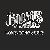 Long-Gone Suzie by The Bodarks