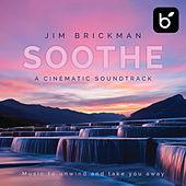 Soothe A Cinematic Soundtrack: Music To Unwind And Take You Away by Jim Brickman
