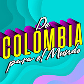 De Colombia para el Mundo by Various Artists