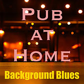 Pub at Home Background Blues de Various Artists