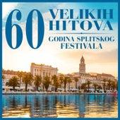 60 godina splitskog festivala - 60 velikih hitova by Razni Izvođači