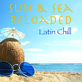 Sun & Sea Reloaded Latin Chill de Various Artists