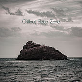 Chillout Sleep Zone - Relaxing Music, Sleep Chill Out, Slow Ambient Relax von Chill Out