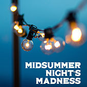 Midsummer Night's Madness: Music For The Party Until Dawn by Ibiza Dance Party