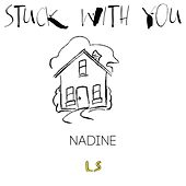 Stuck with You by Nadine