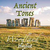 Ancient Tones Woodland Playlist by Various Artists