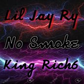 No Smoke by Lil Jay Ry