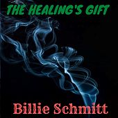 The Healing's Gift de Billie Schmitt