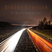 Electromatic by Sister Electra