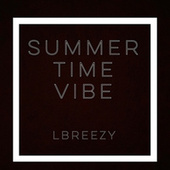 Summer Time Vibe by L.Breezy