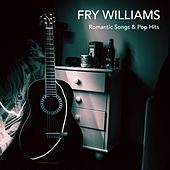 Romantic Songs & Pop Hits de Fry Williams