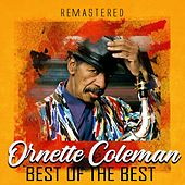 Best of the Best (Remastered) by Ornette Coleman