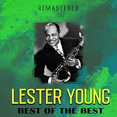 Best of the Best (Remastered) by Lester Young
