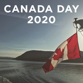 Canada Day 2020 by Various Artists