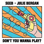 Don't You Wanna Play? von seeb