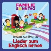 Unsere schönsten Lieder zum Englisch lernen von Familie Sonntag