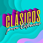 Clásicos para entrenar von Various Artists
