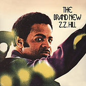 The Brand New Z.Z. Hill by Z.Z. Hill