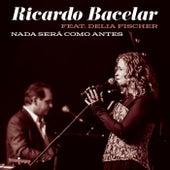 Nada Será Como Antes (Ao Vivo) [feat. Delia Fischer] by Ricardo Bacelar