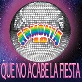 Que No Acabe la Fiesta by Armonia 10