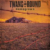 Homegrown by Twang and Round