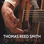 This Old World van Thomas Reed Smith