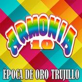 Época de Oro Trujillo by Armonia 10